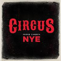Circus with Artful Dodger - NYE - Proud Camden