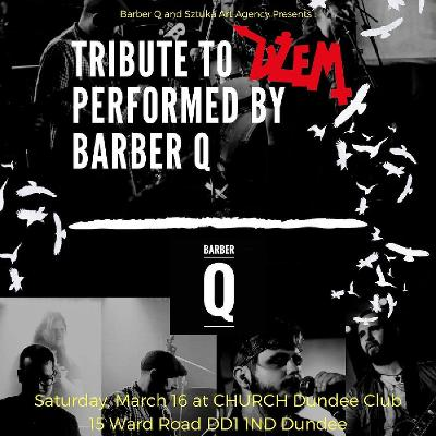 TRIBUTE TO DZEM PERFORMED BY BARBER Q