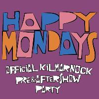 Happy Mondays Official Kilmarnock Pre & Aftershow Parties