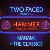 Two Faced presents: Hammer (Feel My Bicep)