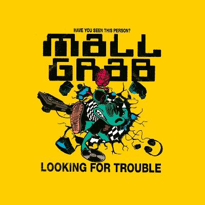 Mall Grab presents Looking For Trouble :: Bournemouth