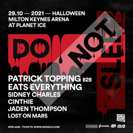 Do Not Sleep | Patrick Topping B2B Eats Everything