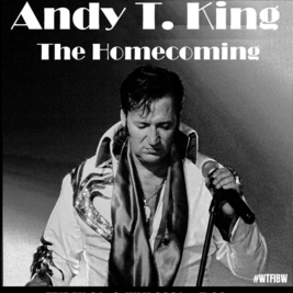 Andy T. King - The Homecoming (Elvis Tribute)