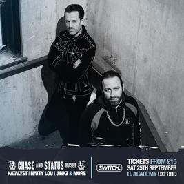 Switch presents Chase & Status (DJ Set)