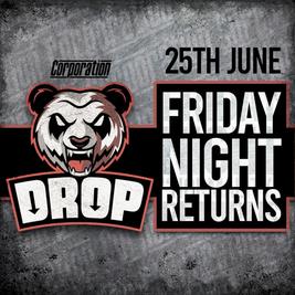 DROP - Friday Night Returns!