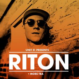 Unit 51 presents Riton