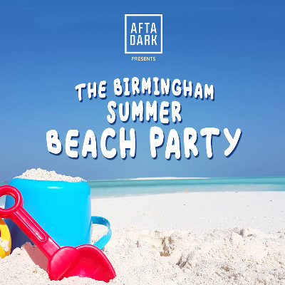AFTA-DARK - Birmingham Beach Party - July 20th