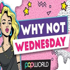 Venue: Why Not?!? Wednesday | Popworld Guildford Guildford  | Wed 8th January 2020