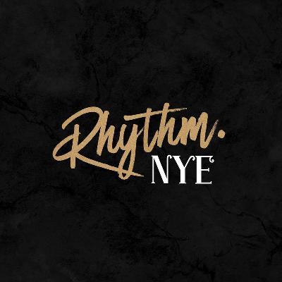 Rhythm - NYE - 1st Birthday