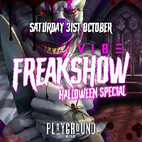 Vibe Presents - FREAKSHOW! 🤡 Halloween Special 👻 Super Cheap Drinks