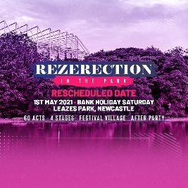 Rezerection In The Park 2021 Tickets | Leazes Park  Newcastle Upon Tyne  | Sat 1st May 2021 Lineup