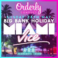 Orderly Conduct Present Miami Vice - Bank Holiday