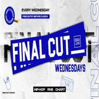 FINAL CUT MIDWEEK PARTY - R&B, CHARTS, HOUSE