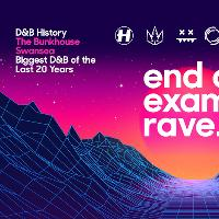 End of Exams Rave : D&B History : 6AM Finish