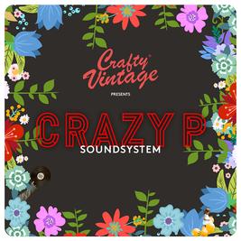 Crazy P Soundsystem : Crafty Vintage : Spring Bank Holiday