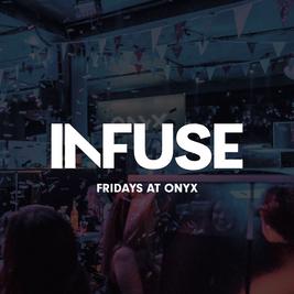 Infuse Fridays - Freshers Showcase - ONYX Sheffield
