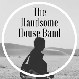 The Handsome House Band