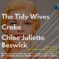 The Tidy Wives + Crake + Chloe Juliette Beswick