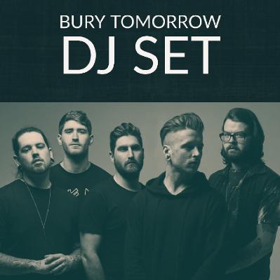 Bury Tomorrow DJ Set
