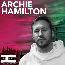 HEIMAT w/ Archie Hamilton