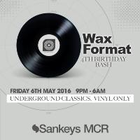 Wax Format 4th Birthday Bash