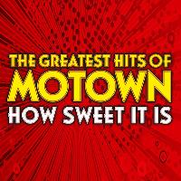 How Sweet It Is – The Greatest Hits Of Motown