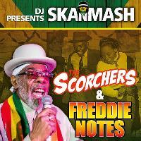 Freddie Notes & The Scorchers + dj Ska N Mash