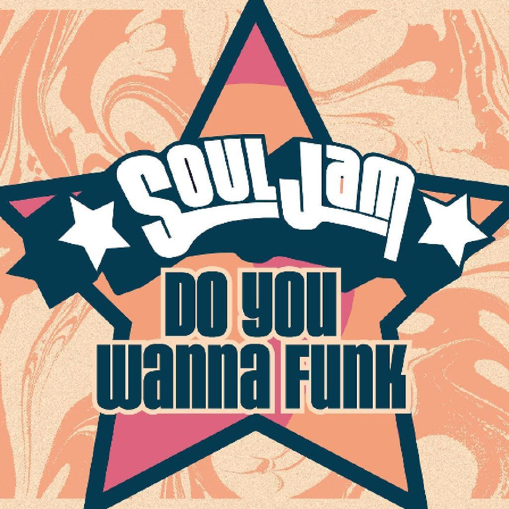 SoulJam - Do You Wanna Funk - Southampton