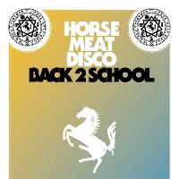 Horse Meat Disco: Back 2 School