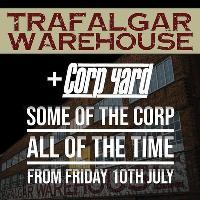 Trafalgar Warehouse & Corp Yard from 9pm