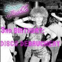 Boogie Nights 3rd Birthday: Disco Debauchery