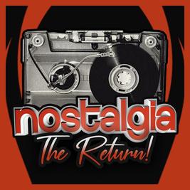 Nostalgia The Return