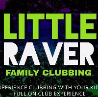 Little Raver - Family Clubbing
