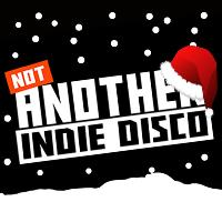 Not Another Indie Disco - Christmas Party