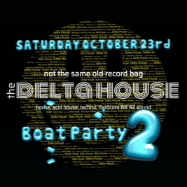 THE DELTA HOUSE BOAT PARTY 2