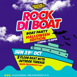 ROCK DI BOAT (Reggae Brunch) - HALLOWEEN Boat Party 31ST OCT