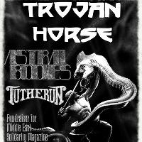 Trojan Horse / Astral Bodies / Tutherun - Fundraiser for MES Mag