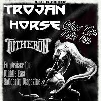 Trojan Horse / Claw The Thin Ice / Tutherun - MENA Fundraiser