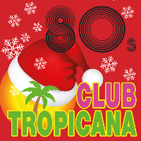 Club Tropicana 80s Christmas Disco