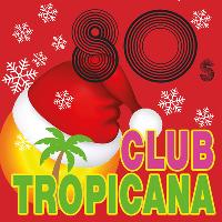 Club Tropicana 80s Christmas Disco