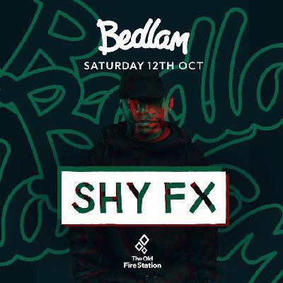 Bedlam present Shy FX