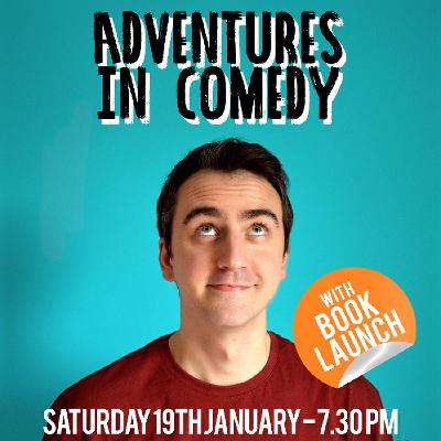 Adventures in Comedy - Show with Book Launch