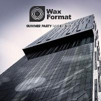 Wax Format Summer Party