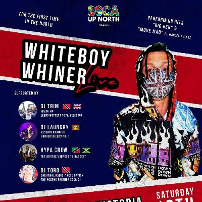 Whiteboy Whiner (Over 18s) @ Lake Victoria, Leeds - Sat 19th Oct