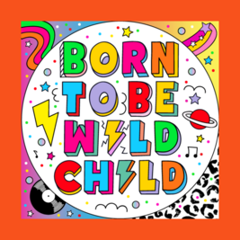 Born to be Wild Child family rock n roll disco