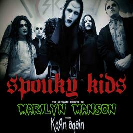 Spooky Kids (Marilyn Manson tribute) & Korn Again