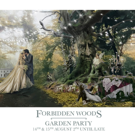Forbidden Woods Garden Party