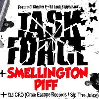 TASK FORCE Live! Plus SMELLINGTON PIFF & DJ CRO