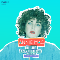Canal Mills presents :: Annie Mac, DJ Haus, Nyra + More