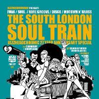 The South London Soul Train Jazzheadchronic 27 Yr Anniv Special
